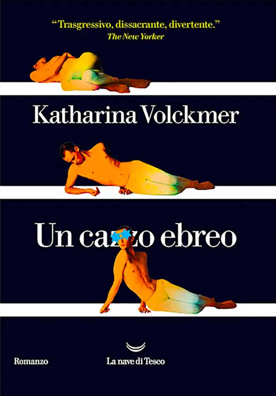 """La cover del libro di Katharina Volckmer intitolato """"Un cazzo ebreo"""". Nella foto tre figure umane distese su una linea bianca con i colori alterati. L'ultima figura ha sul volto due stelle per coprire gli occhi."""