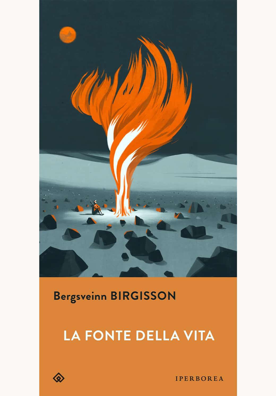 """La cover del libro di Bergsveinn Birgisson intitolato """"La fonte della vita"""" con un'illustrazione di un paesaggio notturno con un fuoco che si innalza al cielo e una luna rossa"""