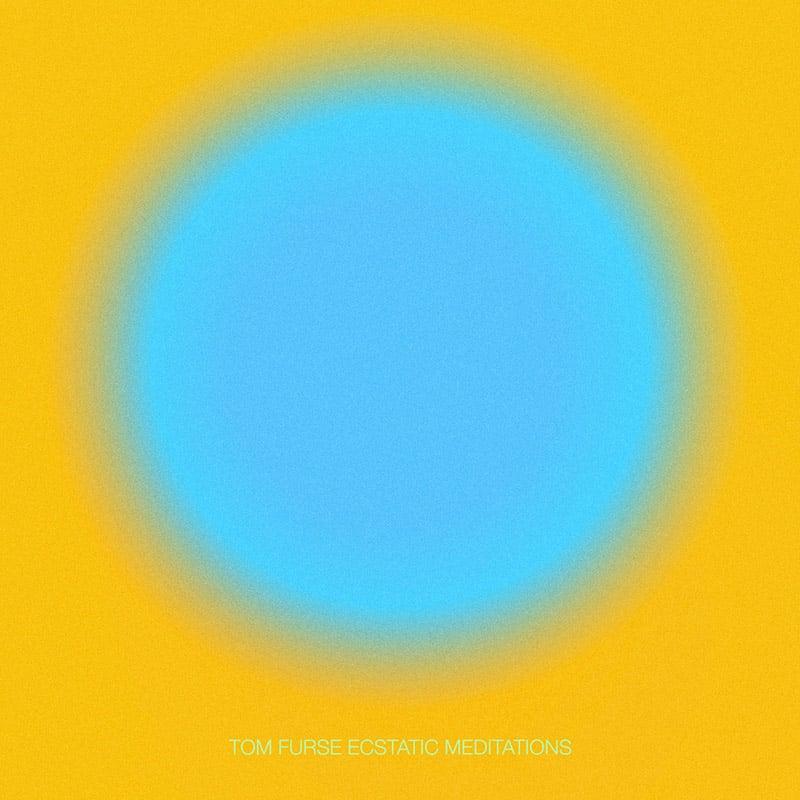 dischi 2021, Tom Furse – Ecstatic Meditations