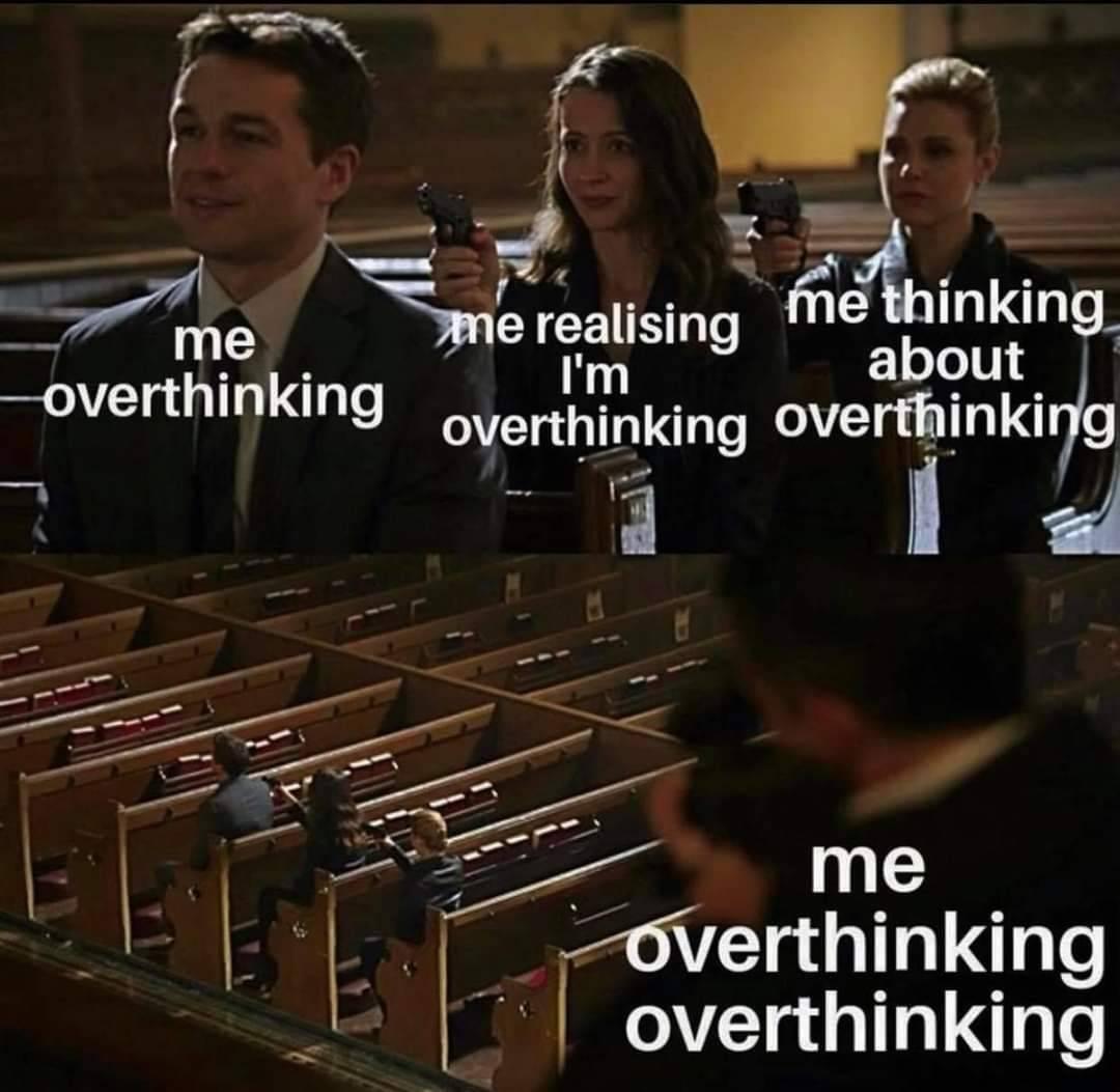 pensare troppo, overthinking meme